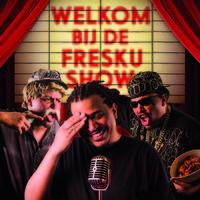 Welkom bij de Fresku show