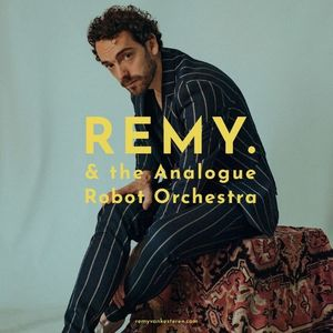 REMY. & the Analogue Robot Orchestra