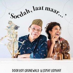 Roy Grunewald, Esmay Usmany - Soedah, Laat Maar...