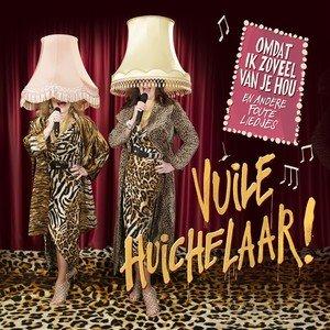 Vuile Huichelaar - Omdat ik zoveel van je hou en andere foute liedjes!