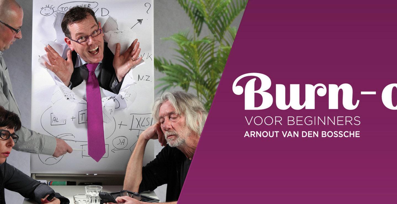 Arnout van den Bossche - Burn-out Voor Beginners
